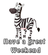 Have a great WE - DancingZebra