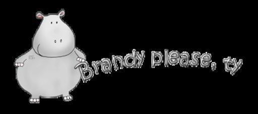 Brandy please, ty - CuteHippo2018