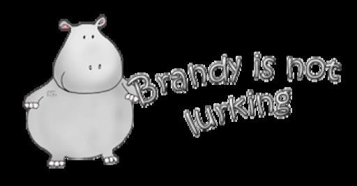 Brandy is not lurking - CuteHippo2018