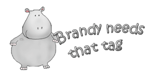 Brandy needs that tag - CuteHippo2018
