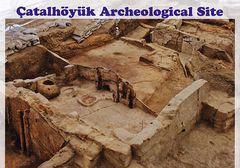 Turkey - Catalhoyuk (World's Oldest Known Uninhabited City)